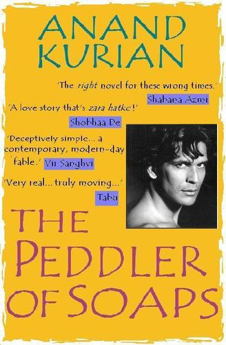 The peddler of soaps by Anand Kurian