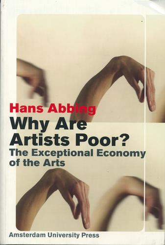Why are artists poor? by Hans Abbing