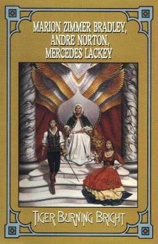 Tiger Burning Bright by Mercedes Lackey, Marion Zimmer Bradley