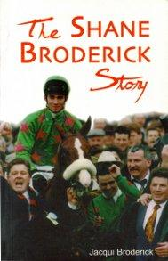 The Shane Broderick Story by Jacqui Broderick
