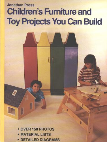 Children's furniture and toy projects you can build by George Campbell