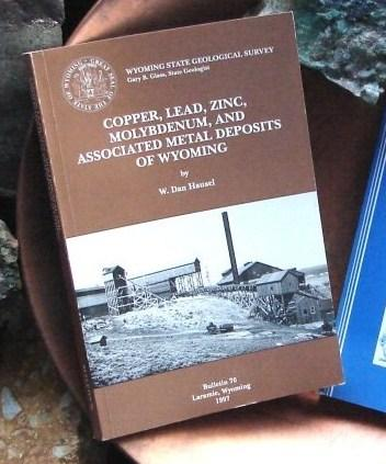 Copper, Lead, Zinc, Molybdenum and Associated Metal Deposits of Wyoming by W. Dan Hausel