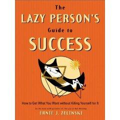 The Lazy Person's Guide to Success by Ernie Zelinski