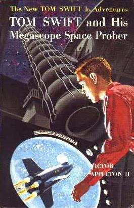 Tom Swift and His Megascope Space Prober by James Duncan Lawrence
