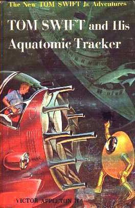 Tom Swift and his Aquatomic Tracker by James Duncan Lawrence