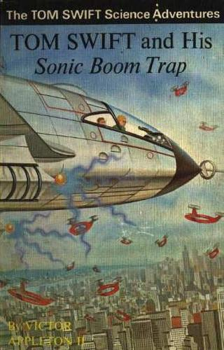 Tom Swift and his Sonic Boom Trap by James Duncan Lawrence