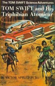 Tom Swift and his Triphibian Atomicar by James Duncan Lawrence