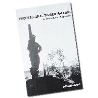 Professional timber falling by D. Douglas Dent