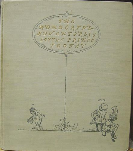 The Wonderful Adventures of Little Prince Toofat by written by George Randolph Chester, illustrations by Robert Lawson.