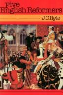 Five English reformers by J. C. Ryle