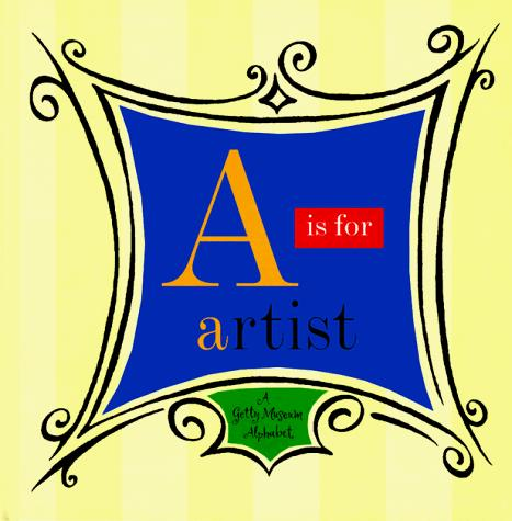 Image 0 of A Is for Artist: A Getty Museum Alphabet