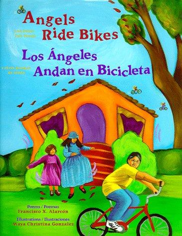 Angels ride bikes and other fall poems by Alarcón, Francisco X.