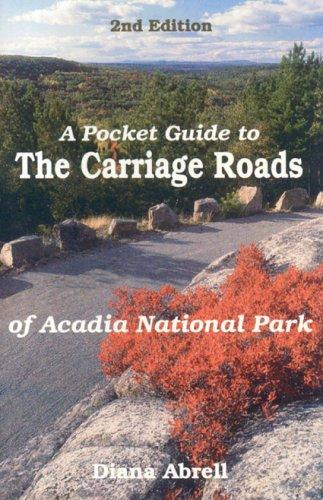 A pocket guide to the carriage roads of Acadia National Park by Diana F. Abrell