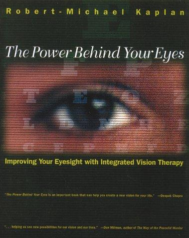The Power Behind Your Eyes: Improving Your Eyesight with Integrated Vision Thera