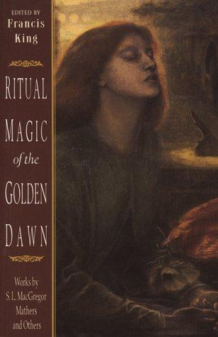Ritual magic of the Golden Dawn by S. L. MacGregor Mathers