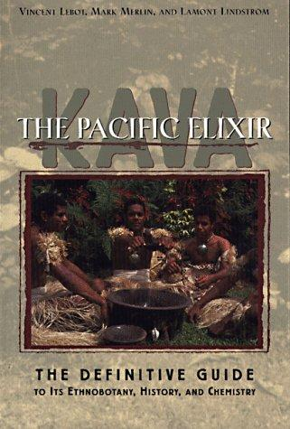 Kava--the Pacific elixir by Vincent Lebot