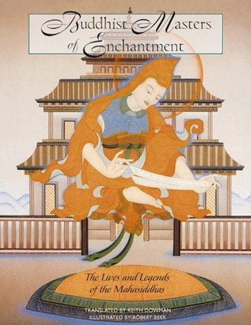Buddhist masters of enchantment by Abhayadatta.