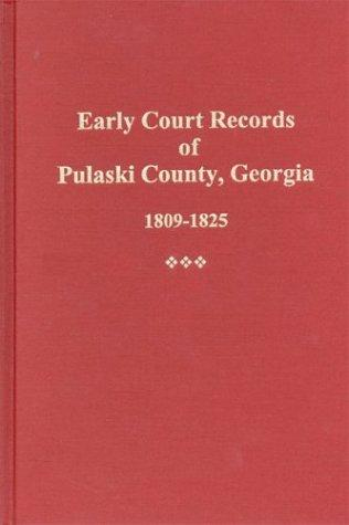 Early court records of Pulaski County, Georgia, 1809-1825 by Lee G. Barrow