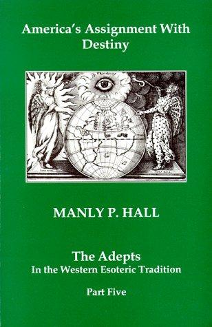 America's assignment with destiny by Manly Palmer Hall