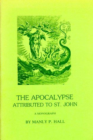 The Apocalypse attributed to St. John by Manly Palmer Hall
