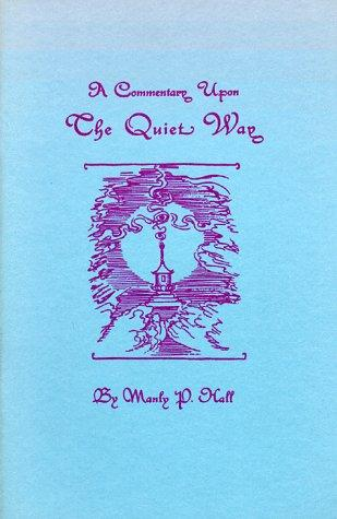 A commentary upon The quiet way by Manly Palmer Hall