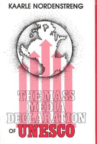 The mass media declaration of UNESCO by Kaarle Nordenstreng