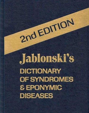 Jablonski's dictionary of syndromes & eponymic diseases by Stanley Jablonski