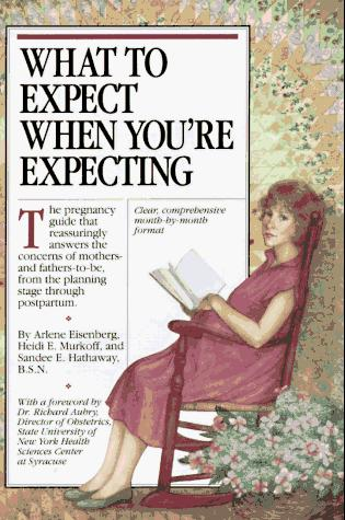 What to expect when you're expecting by Arlene Eisenberg