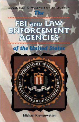 The FBI and law enforcement agencies of the United States by Michael Kronenwetter