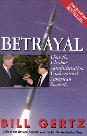 Betrayal by Bill Gertz