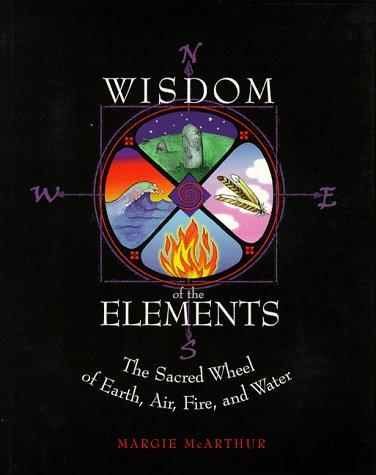 Wisdom of the elements by Margie McArthur