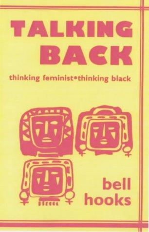 Cover of Talking Back: Thinking Feminist, Thinking Black