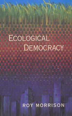 Ecological democracy by Roy Morrison