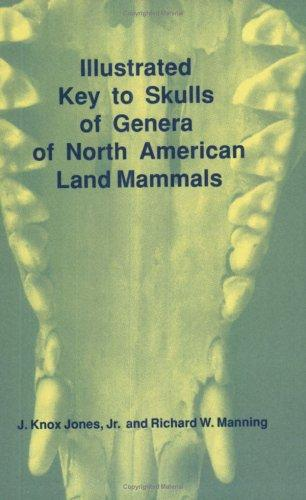 Illustrated key to skulls of genera of North American land mammals by J. Knox Jones