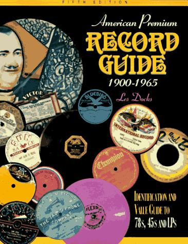 American premium record guide, 1900-1965 by L. R. Docks