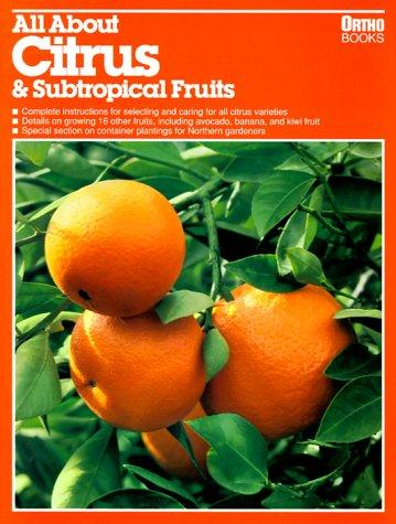 All about citrus & subtropical fruits by Maggie Blyth Klein