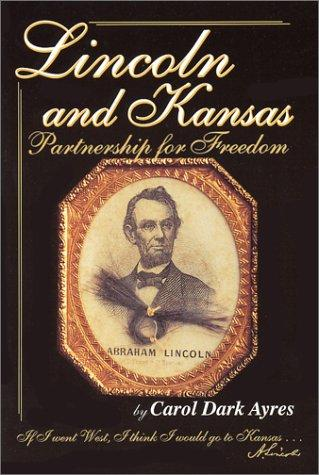Lincoln and Kansas by Carol Dark Ayres