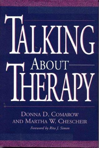 Talking about therapy by Donna D. Comarow