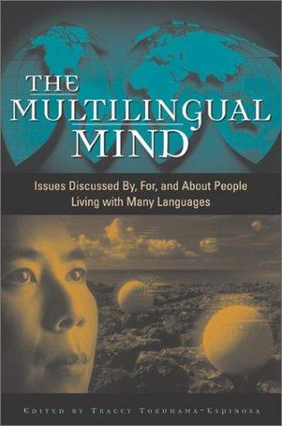 The Multilingual Mind by Tracey Tokuhama-Espinosa