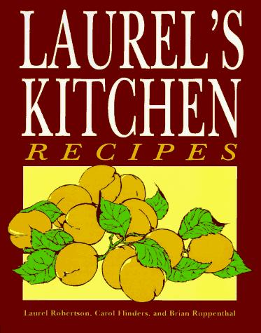 Laurel's kitchen recipes by Laurel Robertson