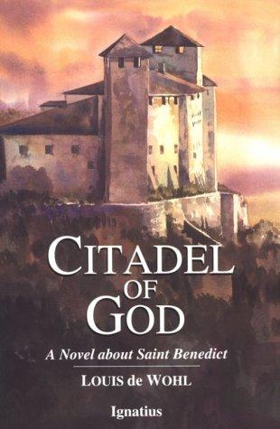 Citadel of God by De Wohl, Louis