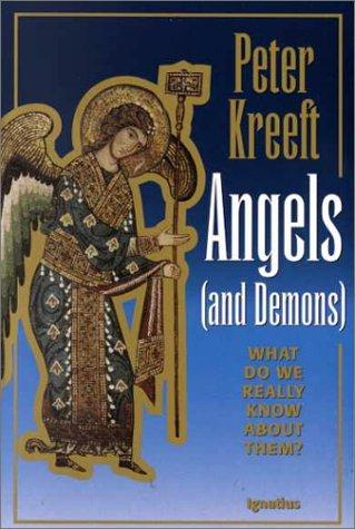 Angels and demons by Peter Kreeft