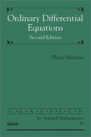 Ordinary Differential Equations (Classics in Applied Mathematics) by Philip Hartman