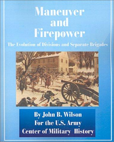 Maneuver and Firepower by John B. Wilson
