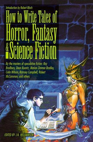 How to Write Tales of Horror, Fantasy and Science Fiction by J. N. Williamson