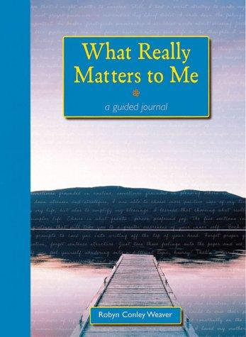 What Really Matters to Me by Robyn Conley