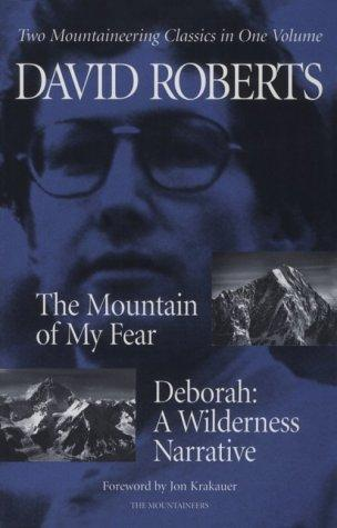 The Mountain of My Fear : Deborah : A Wilderness Narrative by David Roberts