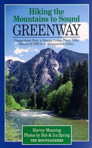 Hiking the Mountains to Sound Greenway by Harvey Manning