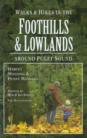 Walks & hikes in the foothills & lowlands around Puget Sound by Harvey Manning