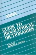 ARBA guide to biographical dictionaries by Bohdan S. Wynar